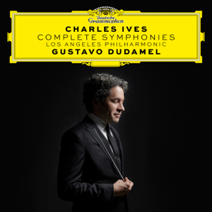 Los Angeles Philharmonic & Gustavo Dudamel - Charles Ives: Complete Symphonies