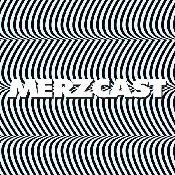 MERZCAST