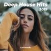 Deep House Hits 2019