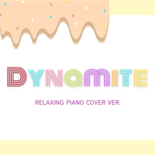 Dynamite Relaxing Piano Cover Ver. Relaxing BGM Project, Dream House & Eximo Blue - Relaxing BGM Project, Dream House & Eximo Blue