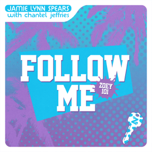 Jamie Lynn Spears & Chantel Jeffries - Follow Me (Zoey 101)