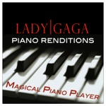 Piano Renditions of Lady Gaga
