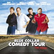 Blue Collar Comedy Tour - The Movie (Original Motion Picture Soundtrack) - Blue Collar Comedy Tour