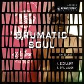 Drumatic Soul - Excellent