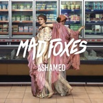 Mad Foxes - Fear of Love