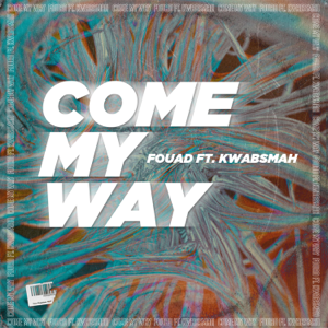 Fouad - Come My Way