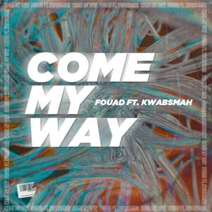 Fouad - Come My Way