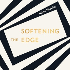 Softening the Edge (Unabridged)