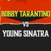 Bobby Tarantino vs. Young Sinatra, Logic