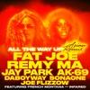 all-the-way-up-asian-remix-feat-jay-park-ak-69-daboyway-sonaone-joe-flizzow-single