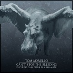 Tom Morello - Can't Stop the Bleeding (feat. Gary Clark Jr. & Gramatik)