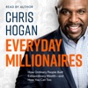 Everyday Millionaires: How Ordinary People Built Extraordinary Wealth - and How You Can Too (Unabridged) AudioBook Download