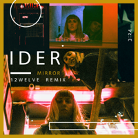 IDER - Mirror (12welve Remix)