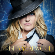 Let's Be Frank - Trisha Yearwood - Trisha Yearwood