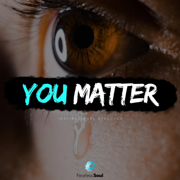 You Matter (Inspirational Speeches) - Fearless Soul - Fearless Soul