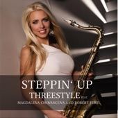 Magdalena Chovancova;Threestyle;Robert Fertl - Steppin' Up (feat. Magdalena Chovancova & Robert Fertl)