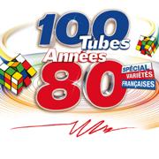100 tubes années 80 spécial variétés françaises - Multi-interprètes