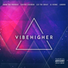 Vibe Higher - Vibe Higher & Snow Tha Product