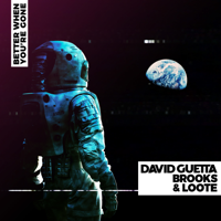 Better When You're Gone-David Guetta, Brooks & Loote