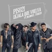 Piso 21 - Déjala Que Vuelva (feat. Manuel Turizo)