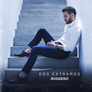 RUGGERO - Dos Extraños