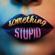 Something Stupid - Jonas Blue & AWA
