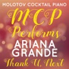 Molotov Cocktail Piano - Thank U, Next