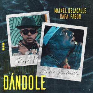 Maikel Delacalle & Rafa Pabön - Dándole feat. The Rudeboyz