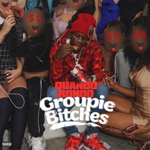Quando Rondo - Groupie Bitches