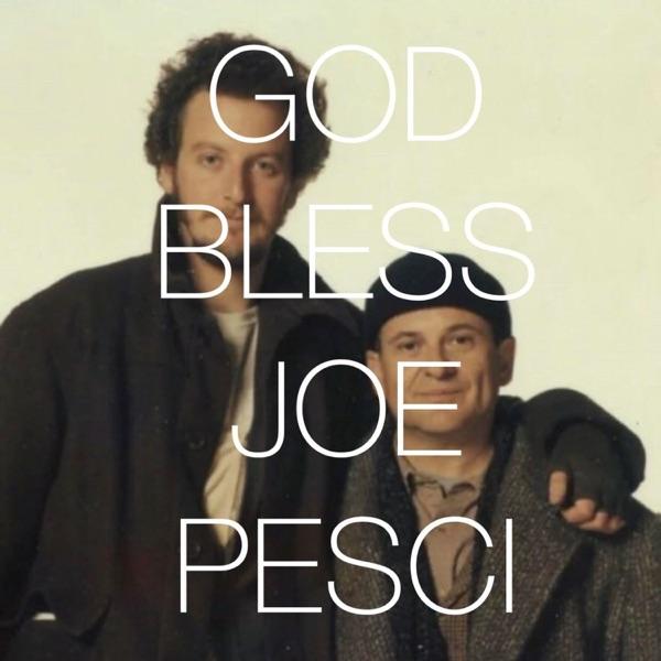 The God Bless Joe Pesci Podcast