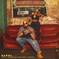 RaOol - Gujarati Nasha (feat. Jaz Dhami & Neeti Mohan)