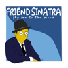 Friend Sinatra - Fly Me to the Moon (Cover Version) artwork