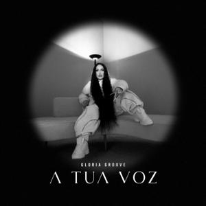 Gloria Groove - A Tua Voz
