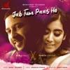 Jab Tum Paas Ho feat Jonita Gandhi and Ash King Single