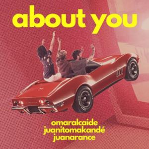 Omar Alcaide, Juan Arance & Juanito Makandé - About You