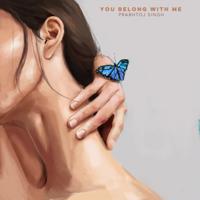 Prabhtoj Singh & Aman Sagar - You Belong with Me - Single artwork