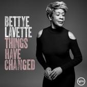 Bettye LaVette - Things Have Changed - Radio Edit