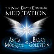 The Near Death Experience Meditation - Anita Moorjani & Barry Goldstein - Anita Moorjani & Barry Goldstein