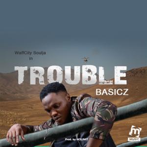 Basicz - Trouble