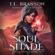 T. L. Branson - Soul Shade: Soul Stones, Book 2 (Unabridged)