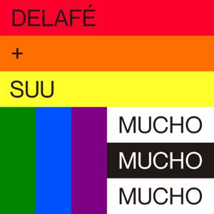 Delafe - MUCHO MUCHO MUCHO feat. Suu