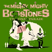 The Mighty Mighty BossToneS - THE FINAL PARADE