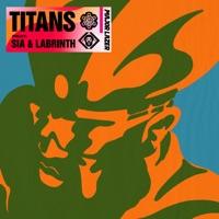 Major Lazer, Sia, Labrinth & Diplo - Titans