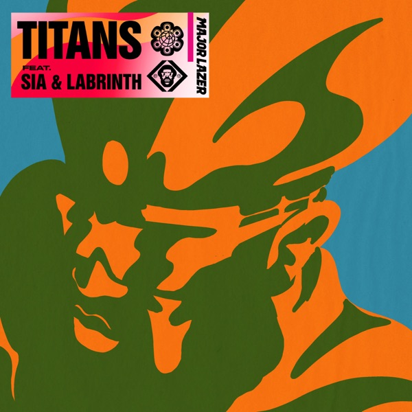 Major Lazer, Labrinth, Sia - Titans