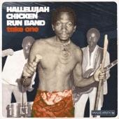 Hallelujah Chicken Run Band - Chaminuka Mukuru