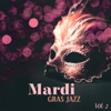 Background Instrumental Music Collective - Mardi Gras Jazz – Vol. 2: Best Music from New Orleans, Street Party, Big Masquerade with Jazz Lounge  artwork