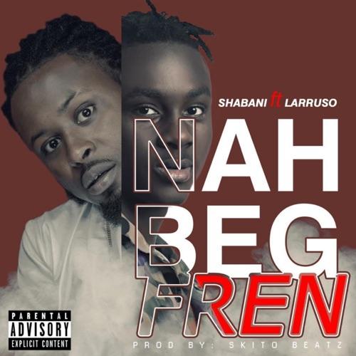 Nah Beg Fren (feat. Larruso) Image