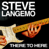 Steve Langemo - There to Here  artwork