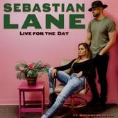 Sebastian Lane - Live for the Day (feat. Brooke Beuclèr)