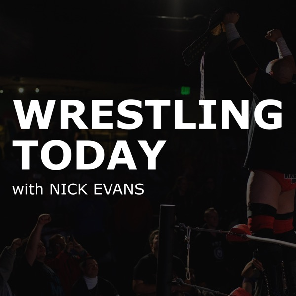 Wrestling Today with Nick Evans